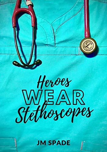 Heroes Wear Stethoscopes (The Nursing Diaries) (English Edition)
