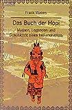 Das Buch der Hopi: Mythen, Legenden und Geschichte eines Indianervolkes - Frank Waters