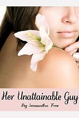 Her Unattainable Guy Kindle Edition