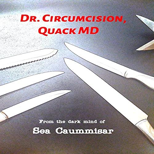 Dr Circumcision, Quack MD cover art