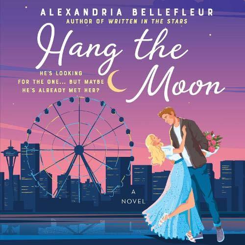 Hang the Moon Audiobook By Alexandria Bellefleur cover art
