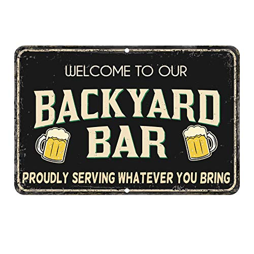 Welcome to our backyard Bar signs 7.75