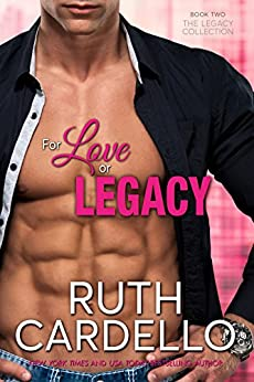 For Love or Legacy (Book 2) (Legacy Collection) by [Ruth Cardello]