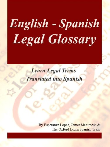 English-Spanish Legal Glossary (Learn Legal Terms Translated into Spanish Book 3) (English Edition)