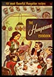 The Hungarian Cookbook: 151 Most Flavorful Hungarian Recipes