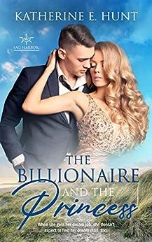 The Billionaire and the Princess: A Royal Romance (Sag Harbor Book 1) by [Katherine E Hunt]