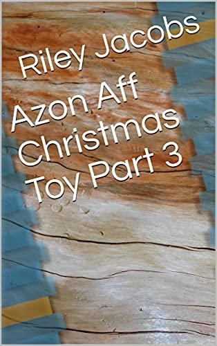 Azon Aff Christmas Toy Part 3 (English Edition)