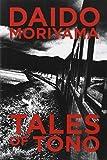 Tales of Tono by Daido Moriyama (2012-09-21)
