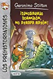 ¡Dinosaurio dormilón no atrapa ratón!: Prehistorratones 7 (Geronimo Stilton)