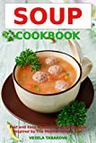 Soup Cookbook: Fast and Easy Gluten-free Soup Recipes Inspired by the Mediterranean Diet (Free Gift): Soup Diet for Easy Weight Loss (Paleo Ketogenic Diet Cooking Book 1) (English Edition)