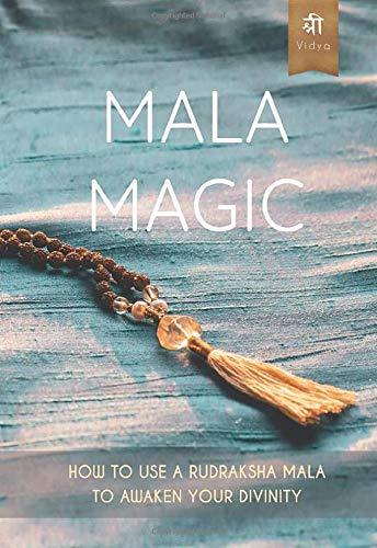 Mala Magic: How To Use A Rudraksha Mala To Awaken Your Divinity