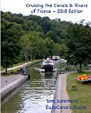 Cruising the Canals & Rivers of France: A guide to all canals and navigable rivers in France. (Cruising the Canals & Rivers of Europe)