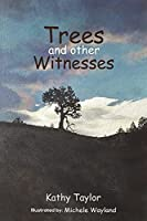 Trees and Other Witnesses
