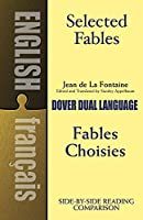 Selected Fables: A Dual-Language Book (Dover Dual Language French)