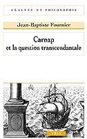 Carnap Et La Question Transcendantale (Analyse Et Philosophie)