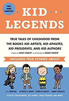 Kid Legends: True Tales of Childhood from the Books Kid Artists, Kid Athletes, Kid Presidents, and Kid Authors by [David Stabler, Doogie Horner]
