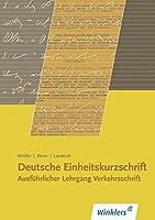 Deutsche Einheitskurzschrift I. Verkehrsschrift. Ausfuehrlicher Lehrgang: Ein Lern- und Uebungsbuch