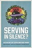 Serving in Silence? : Australian LGBT servicemen and women