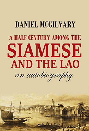 A Half Century Among the  Siamese and the Lāo:  an Autobiography (1912) by [Daniel McGilvary]