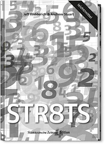 Str8ts leicht/mittel: Das neue Zahlenrätsel mit Suchtpotential. 50 leichte und 50 mittelschwere Rätsel