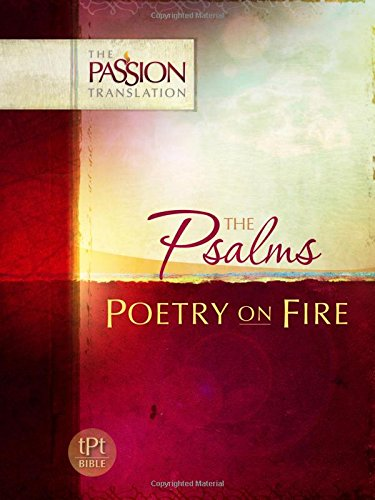 Compare Textbook Prices for Psalms: Poetry on Fire The Passion Translation  ISBN 9781424549368 by Simmons, Brian
