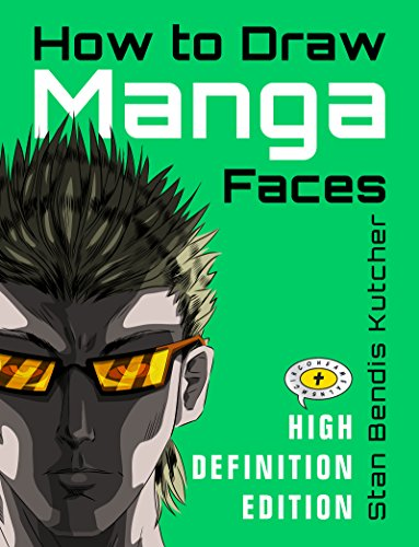 How to Draw Manga Faces: The Fun, Easy Way to Learn to Draw Easy-to-Follow Anime Characters (High Definition (HD) Series Book 3) (English Edition)
