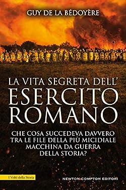 La vita segreta dell'esercito romano