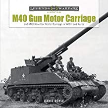 M40 Gun Motor Carriage: and M43 Howitzer Motor Carriage in WWII and Korea