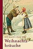 Das kleine Buch der Weihnachtsbräuche (Thorbeckes Kleine Schätze)