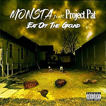 Eat off the Ground (feat. Project Pat)