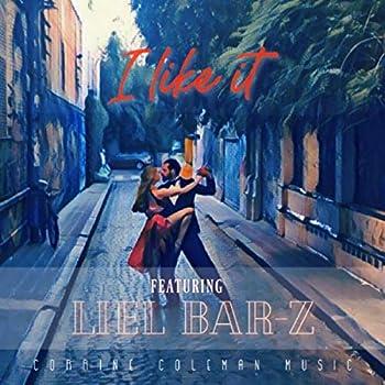 I Like It  feat Liel Bar-Z