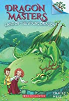 Dragon Masters #14: The Land of the Spring Dragon (A Branches Book)