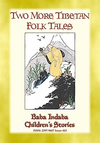 TWO MORE TIBETAN FOLK TALES - tales from the land of the Dalai Lama: Two tales from the Himalayas (Baba Indaba Children's Stories Book 443) (English Edition)