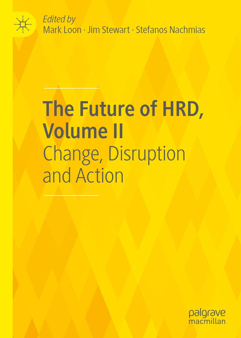The Future of HRD, Volume II: Change, Disruption and Action