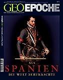 Geo Epoche: Als Spanien die Welt beherrschte - Michael Schaper