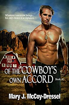 Of the Cowboy's Own Accord (Double Dutch Ranch Series: Love at First Sight Book 3) by [Mary J. McCoy-Dressel]