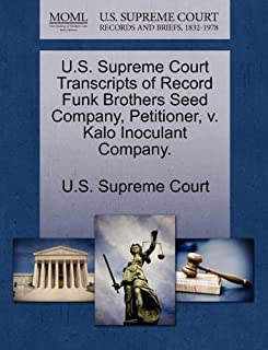 U.S. Supreme Court Transcripts of Record Funk Brothers Seed Company, Petitioner, v. Kalo Inoculant Company.