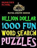 Billion Dollar 1000 Fun Word Search Puzzles (COGNITIVE BOOTCAMP) (Volume 4)