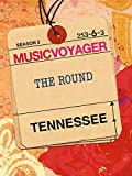 Music Voyager - Tennessee: The Round