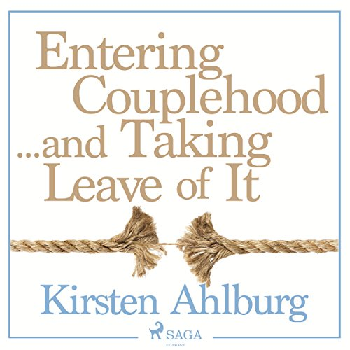 Couverture de Entering Couplehood...and Taking Leave of It
