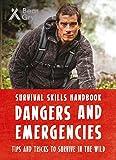 Bear Grylls Survival Skills Handbook: Dangers and Emergencies - Bear Grylls