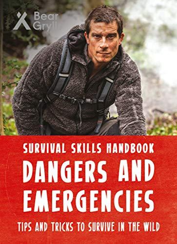 Bear Grylls Survival Skills: Dangers and Emergencies