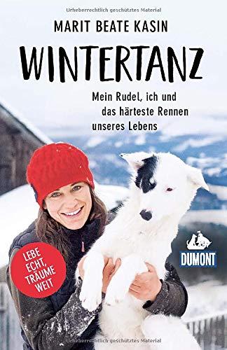 Wintertanz: Mein Rudel, ich und das härteste Rennen unseres Lebens (DuMont Welt - Menschen - Reisen)