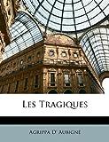 Les Tragiques - Nabu Press - 01/03/2010