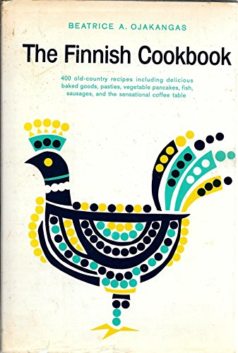 Finnish Cookbook - 400 Old-country Recipes Including Delicious Baked Goods, Pasties, Vegetable...