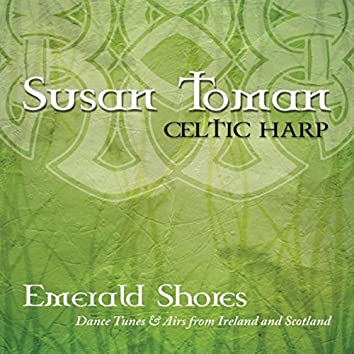 Emerald Shores: Dance Tunes & Airs from Ireland and Scotland