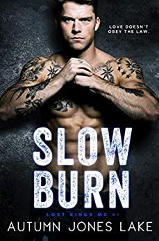 Slow Burn (Lost Kings MC® #1): A Motorcycle Club President Romance by [Autumn Jones Lake]