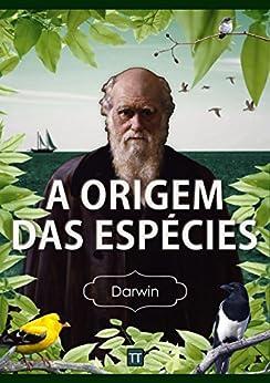 A Origem das Espécies por [Charles  Darwin, Rafael Arrais, Joaquim Dá Mesquita Paul]