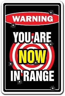 YOU ARE NOW IN RANGE Warning Sign gun rifle shotgun lover NRA security | Indoor/Outdoor | 20