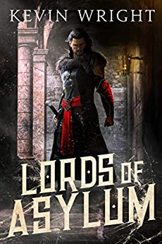Lords of Asylum: Book One: The Serpent Knight Saga by [Kevin Wright]